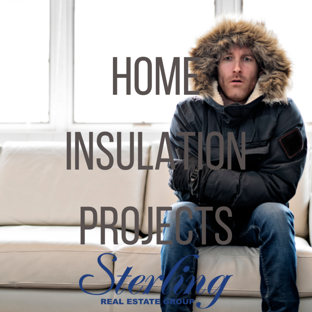 Home Insulation Projects - Sterling Real Estate Group
